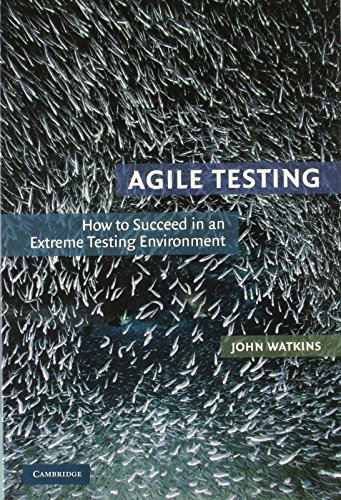 9780521191814: Agile Testing: How to Succeed in an Extreme Testing Environment