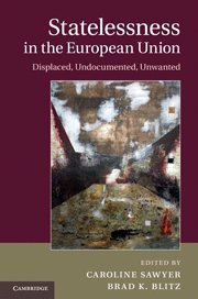 9780521191937: Statelessness in the European Union: Displaced, Undocumented, Unwanted
