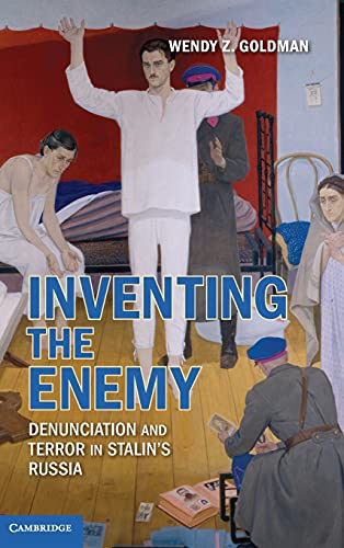 9780521191968: Inventing the Enemy: Denunciation and Terror in Stalin's Russia