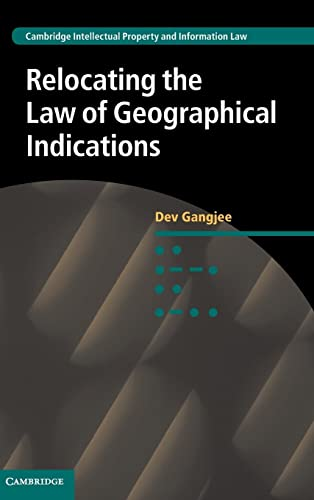 9780521192026: Relocating the Law of Geographical Indications (Cambridge Intellectual Property and Information Law)