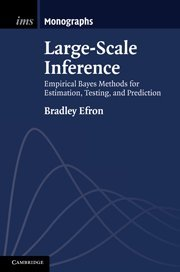 9780521192491: Large-Scale Inference: Empirical Bayes Methods for Estimation, Testing, and Prediction (Institute of Mathematical Statistics Monographs)