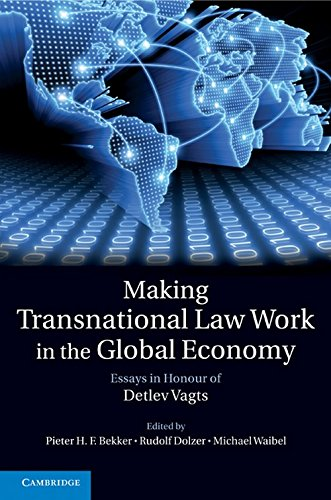 Making Transnational Law Work In The Global Economy: Essays In Honour Of Detlev Vagts: Pieter H. F....