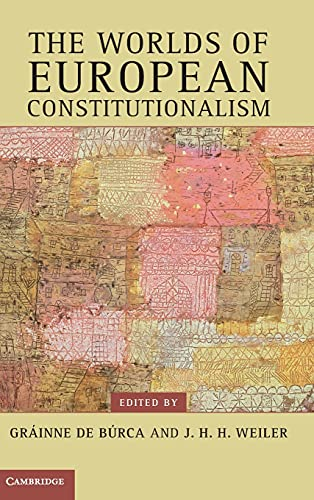 9780521192859: The Worlds of European Constitutionalism (Contemporary European Politics)