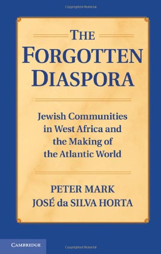 9780521192866: The Forgotten Diaspora: Jewish Communities in West Africa and the Making of the Atlantic World