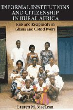 9780521192965: Informal Institutions and Citizenship in Rural Africa: Risk and Reciprocity in Ghana and Côte d'Ivoire (Cambridge Studies in Comparative Politics)