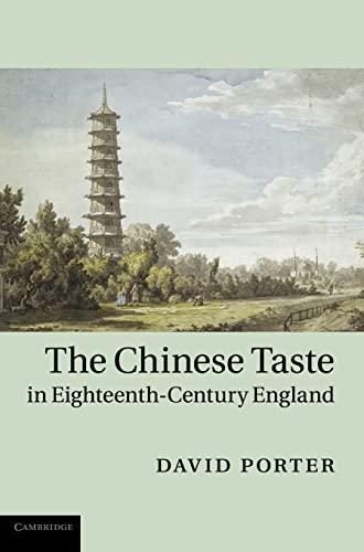 The Chinese Taste in Eighteenth-Century England (0521192994) by Porter, David
