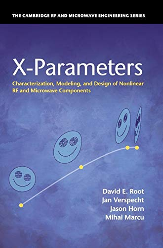 9780521193238: X-Parameters: Characterization, Modeling, and Design of Nonlinear RF and Microwave Components (The Cambridge RF and Microwave Engineering Series)