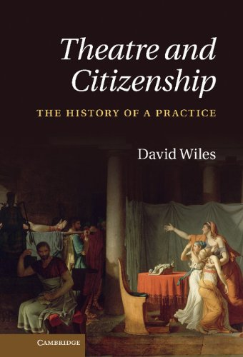 9780521193276: Theatre and Citizenship: The History of a Practice