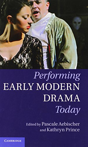9780521193351: Performing Early Modern Drama Today