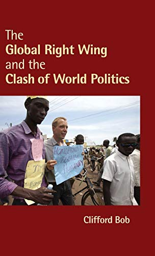 9780521193818: The Global Right Wing and the Clash of World Politics Hardback (Cambridge Studies in Contentious Politics)