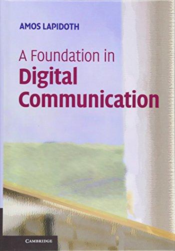 9780521193955: A Foundation in Digital Communication