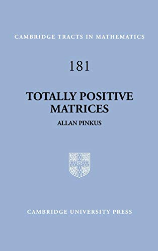 Totally Positive Matrices (Cambridge Tracts in Mathematics): Allan Pinkus