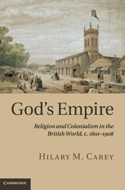 9780521194105: God's Empire: Religion and Colonialism in the British World, c.1801-1908