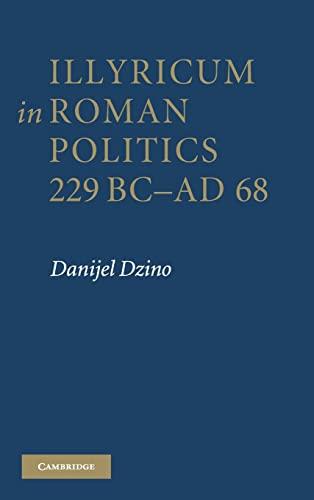 9780521194198: Illyricum in Roman Politics, 229 BC-AD 68