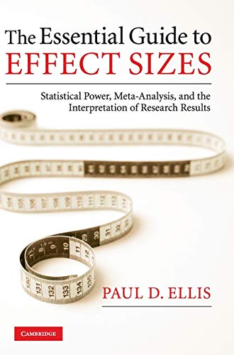 9780521194235: The Essential Guide to Effect Sizes: Statistical Power, Meta-Analysis, and the Interpretation of Research Results