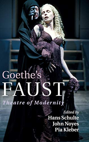 Goethe s Faust: Theatre of Modernity (Hardback)