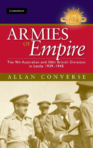 9780521194808: Armies of Empire: The 9th Australian and 50th British Divisions in Battle 1939-1945 (Australian Army History Series)