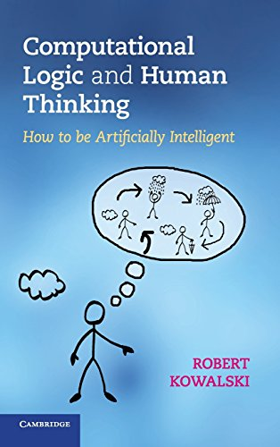 9780521194822: Computational Logic and Human Thinking: How to Be Artificially Intelligent
