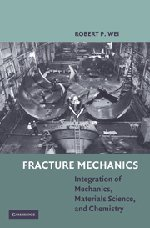 9780521194891: Fracture Mechanics: Integration of Mechanics, Materials Science and Chemistry