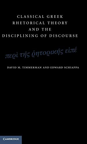 9780521195188: Classical Greek Rhetorical Theory and the Disciplining of Discourse