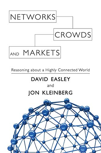 9780521195331: Networks, Crowds, and Markets: Reasoning about a Highly Connected World