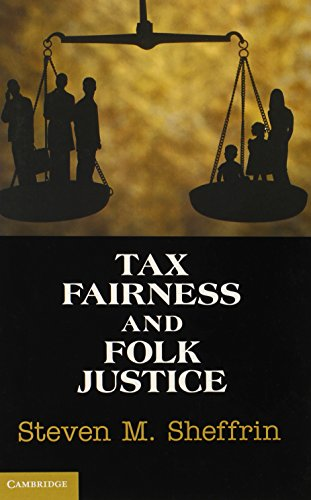 Tax Fairness and Folk Justice (Hardback): Steven M. Sheffrin