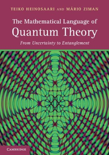 9780521195836: The Mathematical Language of Quantum Theory: From Uncertainty to Entanglement
