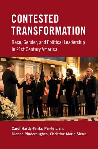 Contested Transformation: Race, Gender, and Political Leadership in 21st Century America: Carol ...