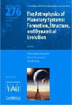 9780521196529: The Astrophysics of Planetary Systems (IAU S276): Formation, Structure, and Dynamical Evolution (Proceedings of the International Astronomical Union Symposia and Colloquia)