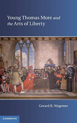 9780521196536: Young Thomas More and the Arts of Liberty