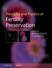 9780521196956: Principles and Practice of Fertility Preservation
