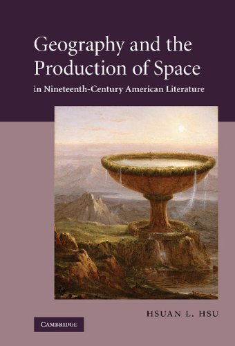 9780521197069: Geography and the Production of Space in Nineteenth-Century American Literature (Cambridge Studies in American Literature and Culture)