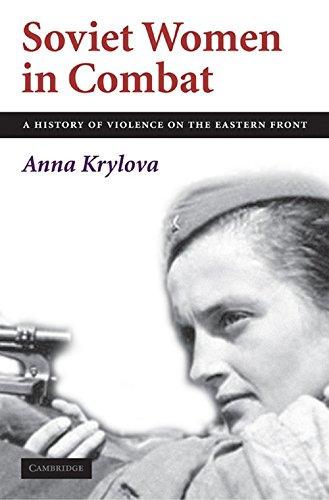 9780521197342: Soviet Women in Combat: A History of Violence on the Eastern Front