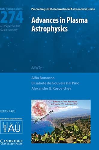 9780521197410: Advances in Plasma Astrophysics (IAU S274) (Proceedings of the International Astronomical Union Symposia and Colloquia)