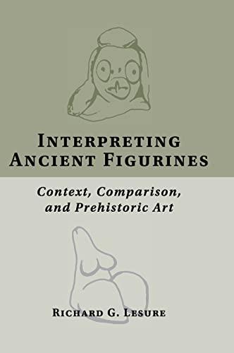 9780521197458: Interpreting Ancient Figurines: Context, Comparison, and Prehistoric Art