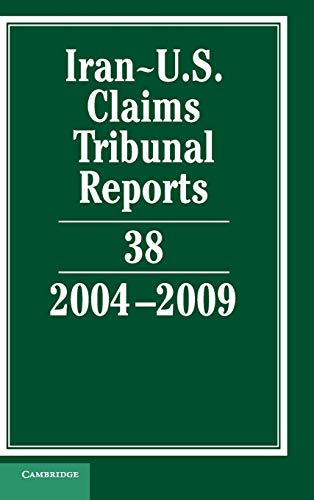 Iran-U.S. Claims Tribunal Reports Volume 38, 2004-2009