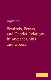 9780521197625: Festivals, Feasts, and Gender Relations in Ancient China and Greece