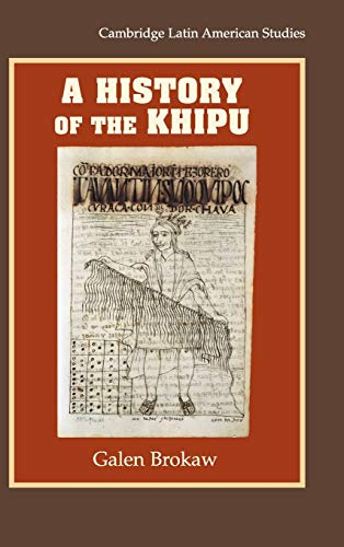 9780521197793: A History of the Khipu (Cambridge Latin American Studies)