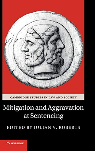 9780521197809: Mitigation and Aggravation at Sentencing (Cambridge Studies in Law and Society)
