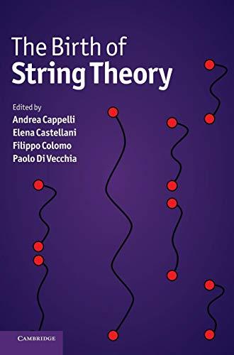 9780521197908: The Birth of String Theory