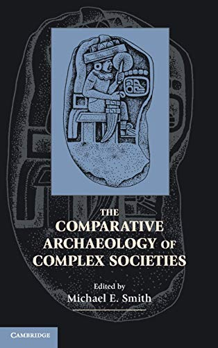 The Comparative Archaeology of Complex Societies: Cambridge University Press