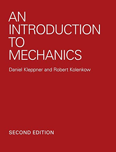 An Introduction to Mechanics: Kleppner, Daniel; Kolenkow,