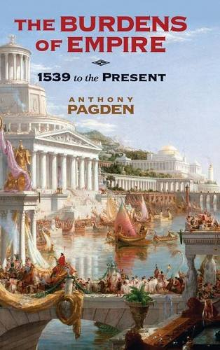 9780521198271: The Burdens of Empire: 1539 to the Present