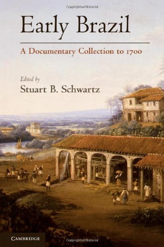 9780521198332: Early Brazil: A Documentary Collection to 1700