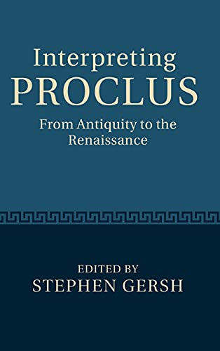9780521198493: Interpreting Proclus: From Antiquity to the Renaissance