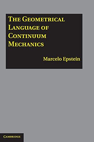 9780521198554: The Geometrical Language of Continuum Mechanics
