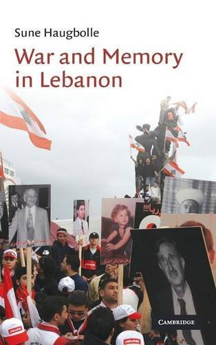 War and Memory in Lebanon.: Haugbolle, Sunne