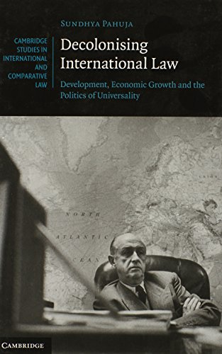 9780521199032: Decolonising International Law: Development, Economic Growth and the Politics of Universality (Cambridge Studies in International and Comparative Law)