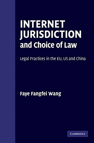 9780521199339: Internet Jurisdiction and Choice of Law: Legal Practices in the EU, US and China