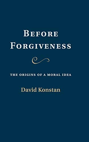 9780521199407: Before Forgiveness: The Origins of a Moral Idea
